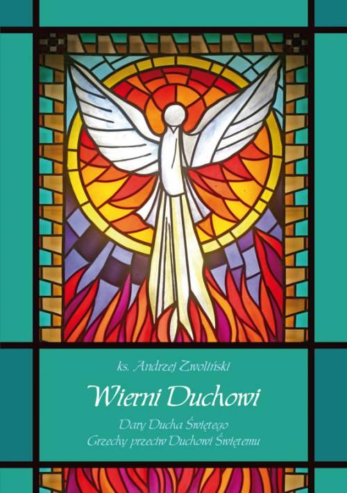Wierni Duchowi. Dary Ducha Świętego. - okładka książki