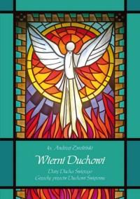 Wierni Duchowi. Dary Ducha Świętego. Grzechy przeciw Duchowi Świętemu - okładka książki