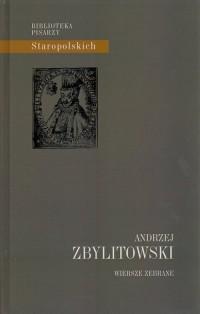 Wiersze zebrane. Seria: Biblioteka Pisarzy Staropolskich - okładka książki