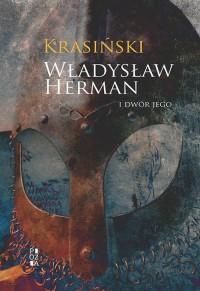 Władysław Herman i dwór jego - okładka książki