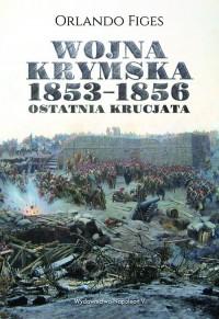 Wojna krymska 1853-1856. Ostatnia krucjata - okładka książki