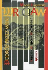 Wrocław. Podróż przez wieki - okładka książki