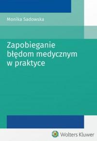 Zapobieganie błędom medycznym w praktyce - okładka książki