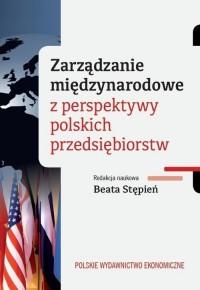 Zarządzanie międzynarodowe z perspektywy polskich przedsiębiorstw - okładka książki