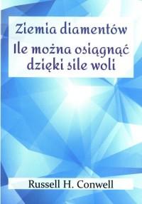 Ziemia diamentów oraz  Ile można osiągnąć dzięki sile woli. Ile można osiągnąć dzięki sile woli - okładka książki