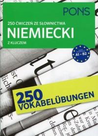 250 ćwiczeń ze słownictwa. Niemiecki z kluczem - okładka podręcznika