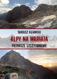 Alpy na wariata. Pierwsze szczytowanie - okładka książki