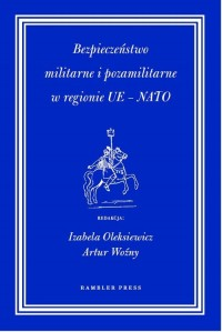 Bezpieczeństwo militarne i pozamilitarne w regionie UE - NATO - okładka książki