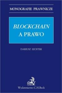 Blockchain a prawo. Seria: Monografie prawnicze - okładka książki