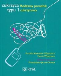 Cukrzyca typu 1. Rodzinny poradnik cukrzycowy - okładka książki
