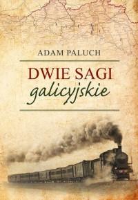 Dwie sagi galicyjskie - okładka książki