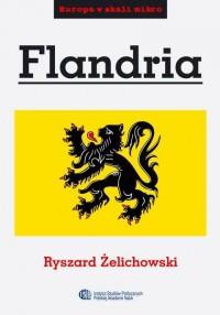 Flandria. Seria: Europa w skali mikro. Tom 3 - okładka książki