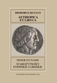 Fontes Historiae Antiquae XXXVIII Diodor Sycylijski Starożytności Etiopskie I Libijskie - okładka książki