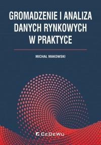 Gromadzenie i analiza danych rynkowych w praktyce - okładka książki