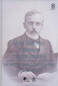 Henryk Sienkiewicz w literaturze i krytyce. Tom 8 - okładka książki