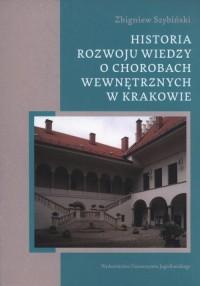 Historia rozwoju wiedzy o chorobach wewnętrznych w Krakowie - okładka książki