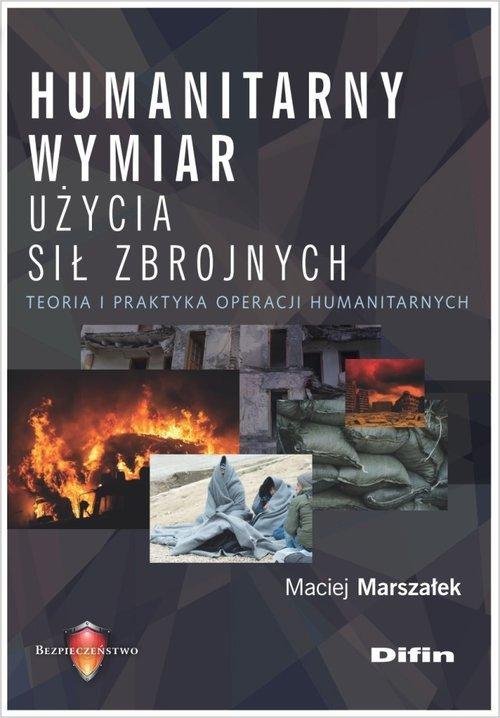 Humanitarny wymiar użycia sił zbrojnych. - okładka książki