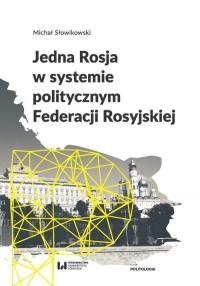 Jedna Rosja w systemie politycznym Federacji Rosyjskiej - okładka książki