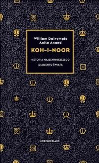Koh-i-Noor. Historia najsłynniejszego diamentu świata - okładka książki