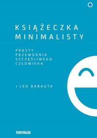 Książeczka minimalisty. Prosty przewodnik szczęśliwego człowieka - okładka książki