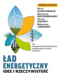 Ład energetyczny Idee i rzeczywistość - okładka książki
