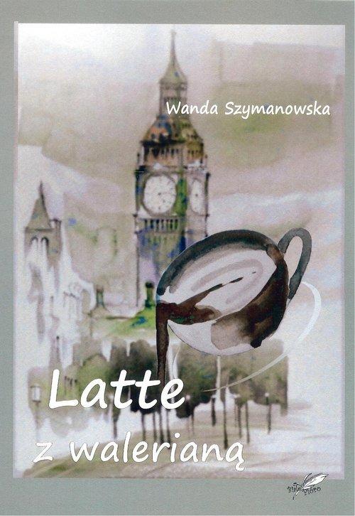 Latte z walerianą - okładka książki