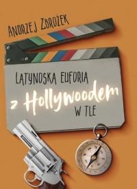 Latynoska euforia z Hollywoodem - okładka książki