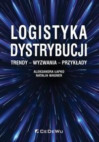 Logistyka dystrybucji. Trendy - Wyzwania - Przykłady - okładka książki