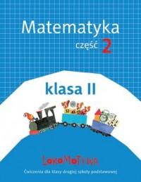 Lokomotywa 2 Matematyka. Szkoła podstawowa. Ćwiczenia cz. 2 - okładka podręcznika