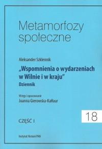 Metamorfozy społeczne 18. Wspomnienia o wydarzeniach w Wilnie. Dziennik cz. 1 - okładka książki