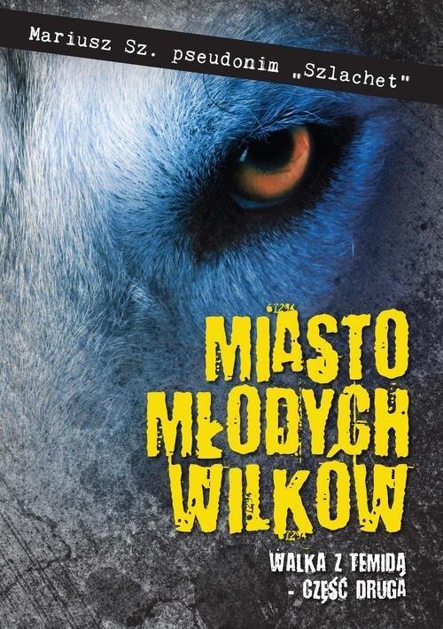 Miasto młodych wilków cz. 2. Walka - okładka książki