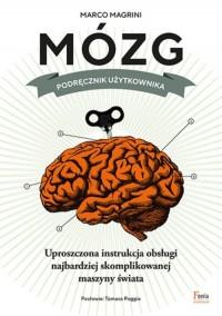 Mózg. Podręcznik użytkownika. Mózg. Podręcznik użytkownika - okładka książki