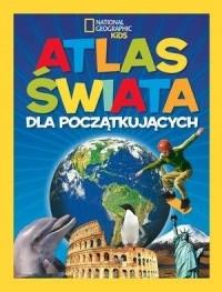 National Geographic Kids. Atlas świata dla począt - okładka książki
