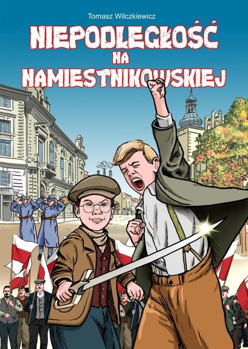 Niepodległość na Namiestnikowskiej - okładka książki