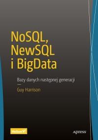 NoSQL NewSQL i BigData. Bazy danych następnej generacji - okładka książki