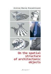 On the spatial structure of architectonic objects - okładka książki