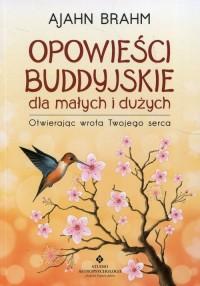 Opowieści buddyjskie dla małych i dużych. Otwierając wrota Twojego serca - okładka książki