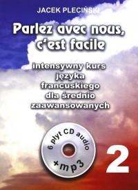 Parlez avec nous cest facile. Intensywny kurs języka francuskiego dla średnio zaawansowanych + 6CD - okładka podręcznika