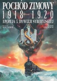 Pochód zimowy 1918-1920. Epopeja 5. Dywizji Syberyjskiej - okładka książki