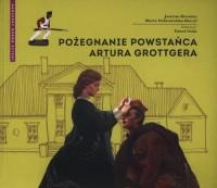 Pożegnanie powstańca Artura Grottgera. Seria: Magiczny ogród sztuki - okładka książki