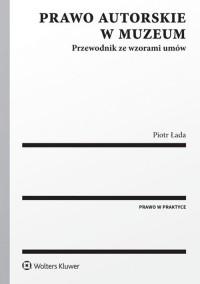 Prawo autorskie w muzeum. Przewodnik ze wzorami umów - okładka książki