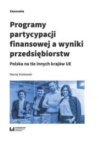 Programy partycypacji finansowej a wyniki przedsiębiorstw. Polska na tle innych krajów UE - okładka książki