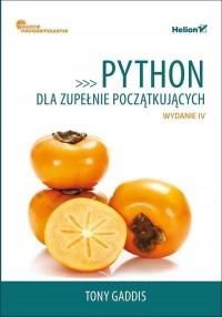 Python dla zupełnie początkujących. Owoce programowania. - okładka książki