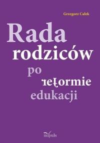 Rada rodziców po reformie edukacji - okładka książki