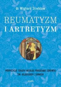 Reumatyzm i artretyzm. Propozycje terapii według programu zdrowia św. Hildegardy z Bingen - okładka książki