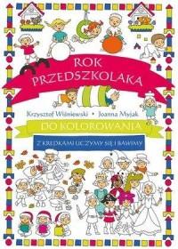 Rok przedszkolaka do kolorowania - z kredkami... - okładka książki