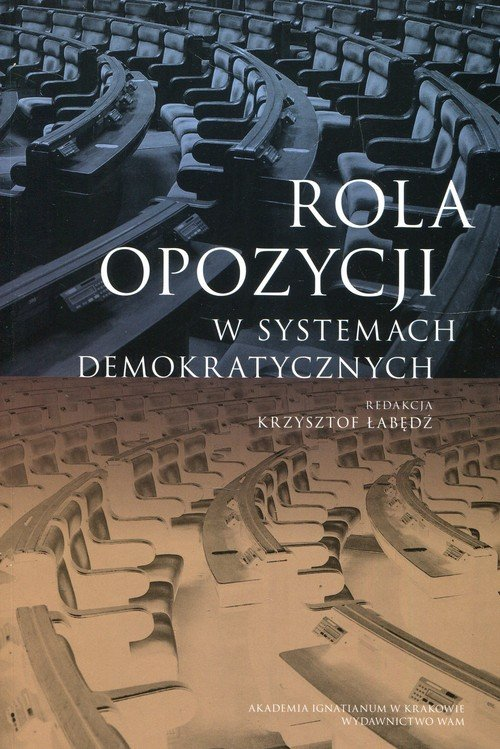 Rola opozycji w systemach demokratycznych - okładka książki
