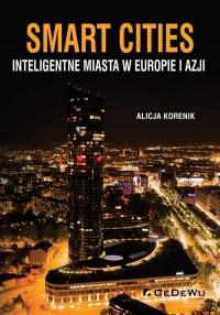 Smart Cities Inteligentne miasta w Europie i Azji - okładka książki