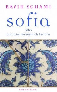 Sofia albo początek wszystkich - okładka książki