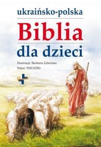 Ukraińsko-polska Biblia dla dzieci - okładka książki